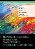 image of Oxford Handbook of Autism and Co-Occurring Psychiatric Conditions, The