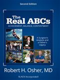 image of Real ABCs, The: A Surgeon's Analysis and a Father's Legacy