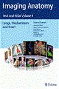 image of Imaging Anatomy: Text and Atlas Volume 1, Lungs, Mediastinum, and Heart