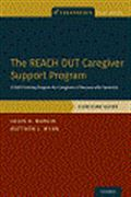 image of The REACH OUT Caregiver Support Program: A Skills Training Program for Caregivers of Persons with Dementia, Clinician Guide