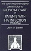 image of Johns Hopkins Hospital 2005-6 Guide to Medical Care of Patients with HIV Infection, The