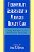 image of Personality Assessment in Managed Health Care: Using the MMPI-2 in Treatment Planning
