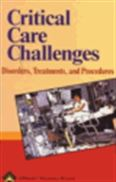 image of Critical Care Challenges: Disorders, Treatments, and Procedures