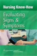 image of Nursing Know-How: Evaluating Signs & Symptoms