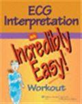 image of ECG Interpretation: An Incredibly Easy! Workout