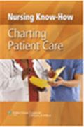 image of Nursing Know-How: Charting Patient Care