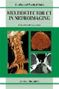 image of Multidetector CT in Neuroimaging: An Atlas and Practical Guide
