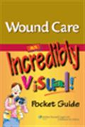 image of Wound Care: An Incredibly Visual! Pocket Guide