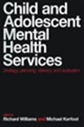 image of Child and Adolescent Mental Health Services: Strategy, Planning, Delivery, and Evaluation