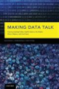 image of Making Data Talk: The Science and Practice of Translating Public Health Research and Surveillance Findings to Policy Makers, the Public, and the Press