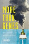image of More Than Genes: What Science Can Tell Us About Toxic Chemicals, Development, and the Risk to Our Children