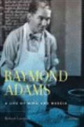 image of Raymond Adams: A Life of Mind and Muscle