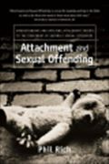image of Attachment and Sexual Offending: Understanding and Applying Attachment Theory to the Treatment of Juvenile Sexual Offenders