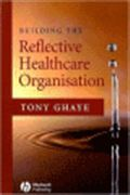 image of Building the Reflective Healthcare Organisation