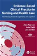 image of Evidence-based Practice in Nursing and Health Care: Assimilating Research, Experience and Expertise