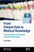 image of From Patient Data to Medical Knowledge:  The Principles and Practice of Health Informatics