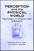 image of Perception and the Physical World: Psychological and Philosophical Issues in Perception