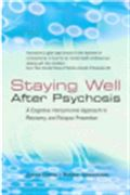 image of Staying Well After Psychosis: A Cognitive Interpersonal Approach to Recovery and Relapse Prevention