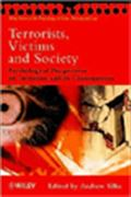 image of Terrorists, Victims and Society: Psychological Perspectives on Terrorism and its Consequences