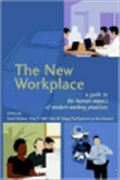 image of New Workplace, The: A Guide to the Human Impact of Modern Working Practices