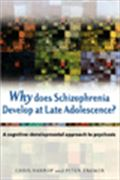 image of Why Does Schizophrenia Develop at Late Adolescence?: A Cognitive-Developmental Approachto Psychosis