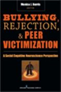 image of Bullying, Rejection, and Peer Victimization: A Social Cognitive Neuroscience Perspective