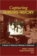 image of Capturing Nursing History: A Guide to Historical Methods in Research