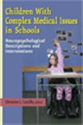 image of Children with Complex Medical Issues in Schools: Neuropsychological Descriptions and Interventions