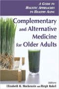 image of Complementary and Alternative Medicine for Older Adults: A Guide to Holistic Approaches to Healthy Aging