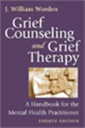 image of Grief Counseling and Grief Therapy: A Handbook for the Mental Health Practitioner
