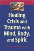 image of Healing Crisis and Trauma with Mind, Body, and Spirit