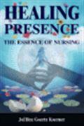 image of Healing Presence: The Essence of Nursing