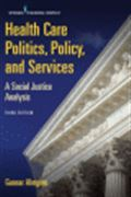 image of Health Care Politics, Policy, and Services: A Social Justice Analysis