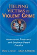 image of Helping Victims of Violent Crime: Assessment, Treatment, and Evidence-Based Practice