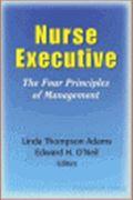 image of Nurse Executive: The Four Principles of Management