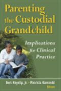 image of Parenting the Custodial Grandchild: Implications For Clinical Practice