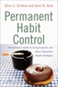 image of Permanent Habit Control: Practitioner's Guide to Using Hypnosis and Other Alternative Health Strategies