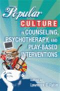 image of Popular Culture in Counseling, Psychotherapy, and Play-Based Interventions