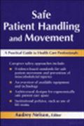image of Safe Patient Handling and Movement: A Practical Guide for Health Care Professionals