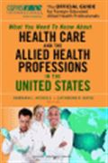 image of Official Guide for Foreign Educated Health Care Professionals,The: What you need to Know about Health Care and the Allied Health Professions in the United States