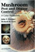 image of Mushroom Pest and Disease Control - A Colour Handbook