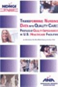 image of Transforming Nursing Data into Quality Care: Profiles of Quality Improvement in U.S. Healthcare Facilities