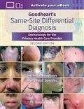 image of Goodheart's Same-Site Differential Diagnosis: A Rapid Method of Diagnosing and Treating Common Skin Disorders