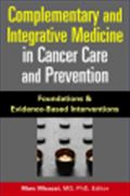 image of Complementary and Integrative Medicine in Cancer Care and Prevention: Foundations and Evidence-based Interventions