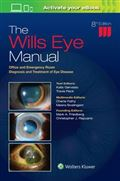 image of Wills Eye Manual, The: Office and Emergency Room Diagnosis and Treatment of Eye Disease