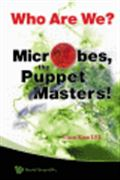 image of Who Are We? Microbes, the Puppet Masters!