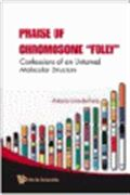 """image of Praise of Chromosome """"""""Folly:"""""""" Confessions of an Untamed Molecular Structure"""