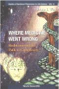 image of Where Medicine Went Wrong: Rediscovering the Path to Complexity