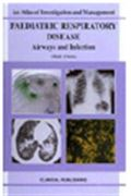image of Paediatric Respiratory Disease: Airways and Infection. An Atlas of Investigation and Management