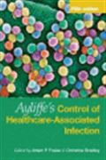 image of Ayliffe's Control of Healthcare-Associated Infections: A Practical Handbook